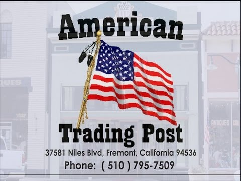 American Trading Post - on Niles Canyon Blvd. in Fremont California