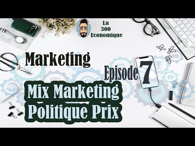 La 300 Économique: Marketing de base S3 #Episode 7 mix marketing   politique prix