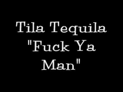 Tila Tequila fuck ya man Musik