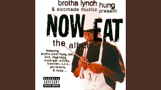Brotha lynch. Now eat