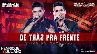 Henrique e Juliano - De Trás Pra Frente - (Guias Do Novo DVD)