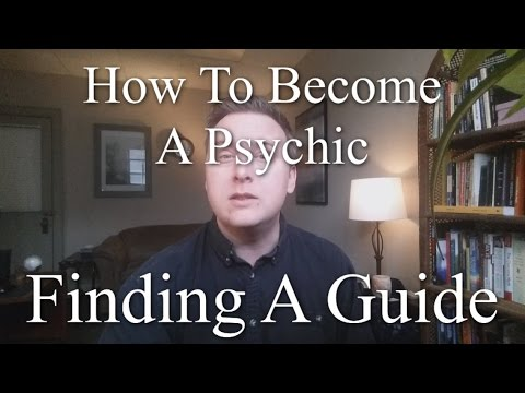 How To Become A Psychic #2 - Finding A Guide