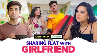 Sharing Flat With Girlfriend Ft. Anushka Sharma, Abhishek & Sidhant Kapoor | Hasley India