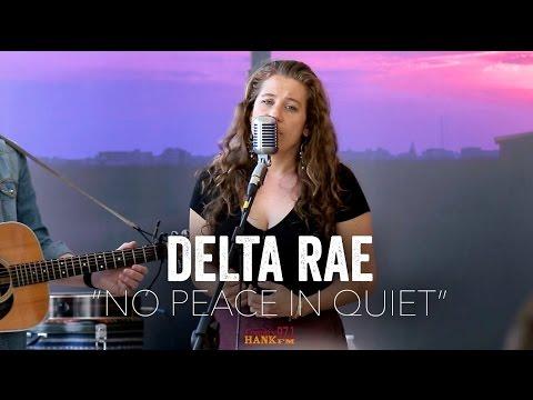 No Peace in Quiet - Delta Rae (Acoustic)
