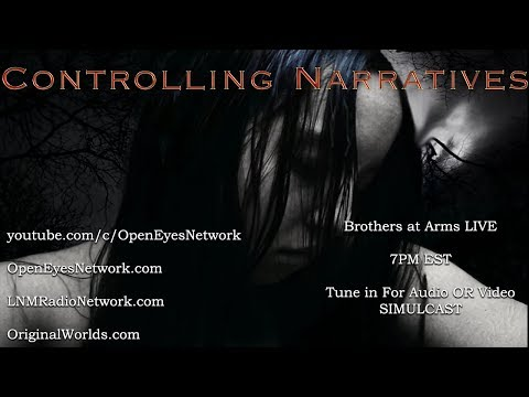 Controlling Narratives- Brothers at Arms 04-12-18