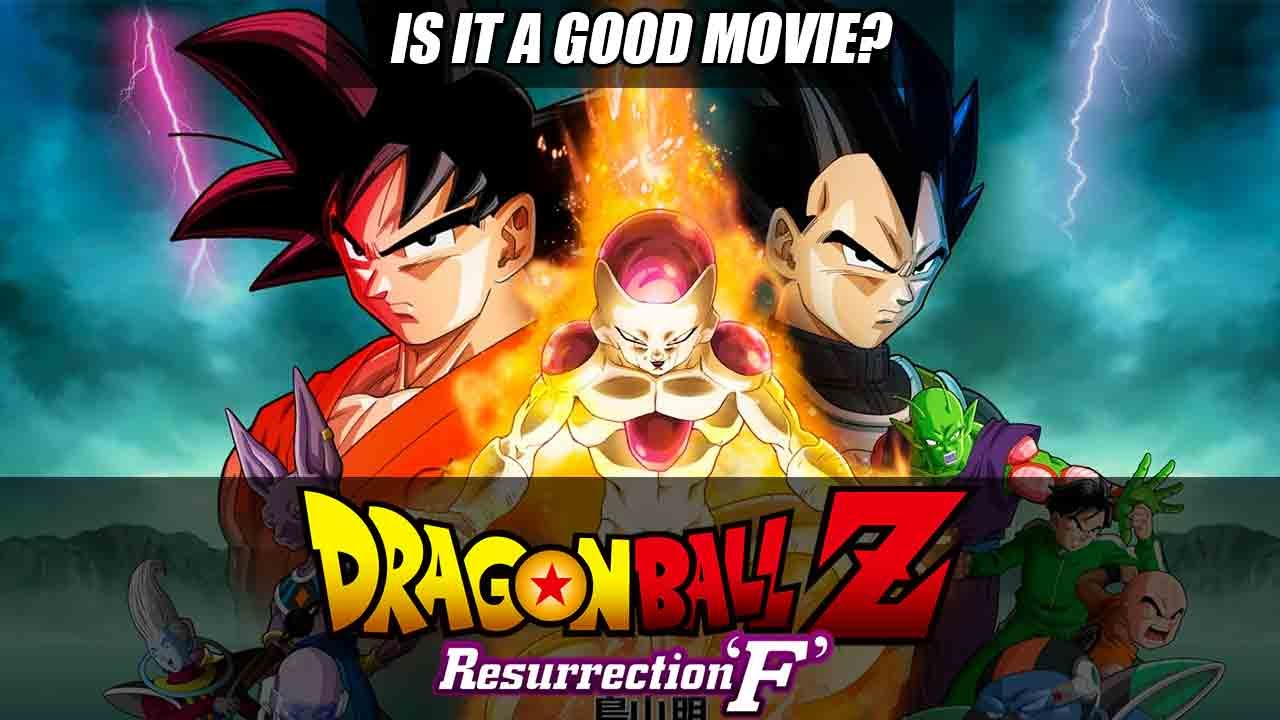 Is Dragon Ball Z Resurrection F A Good Movie Youtube