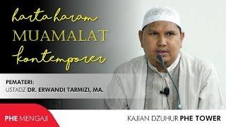 Harta Haram Muamalat Kontemporer Ustadz Dr Erwandi Tarmizi Ma