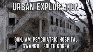 Urban Exploration: Gonjiam Psychiatric Hospital - Gwangju, South Korea