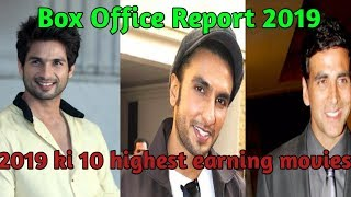 Box Office Collection | 2019 Highest Earning Bollywood Movies | Akshay Kumar,Shahid Kapoor