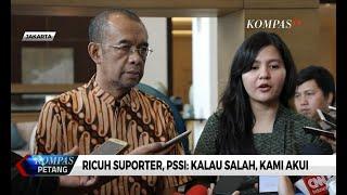 Ricuh Suporter, PSSI: Kalau Salah, Kami Akui