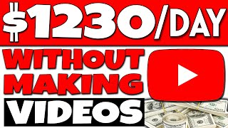 How To Make Money On YouTube Without Making Videos ($1230 Daily)