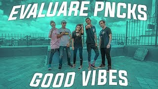 Evaluare - PNCKS - GOOD VIBES (Official Video)