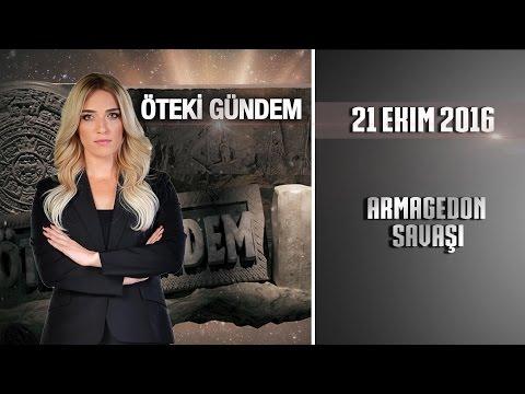Öteki Gündem - 21 Ekim 2016 (Armagedon Savaşı)