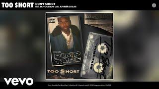Too Hort Don T Shoot Audio Ft ScHoolboy Q Joyner Lucas