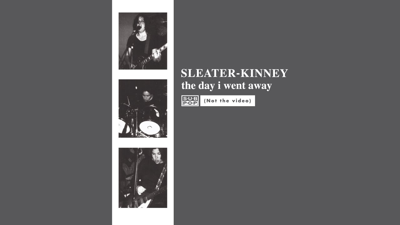 sleater-kinney-the-day-i-went-away-sub-pop