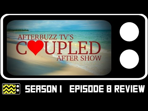 Coupled Season 1 Episode 8 Review w/ Ben Rosenfield & Dominique Price | AfterBuzz TV