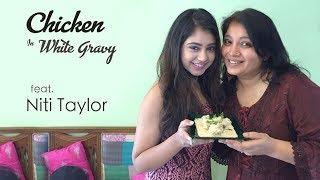 Chicken Recipe (White Gravy) by Samta Sagar feat. Niti Taylor