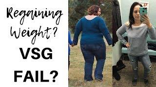 VSG: REGAINING MY WEIGHT? ● VSG FAIL