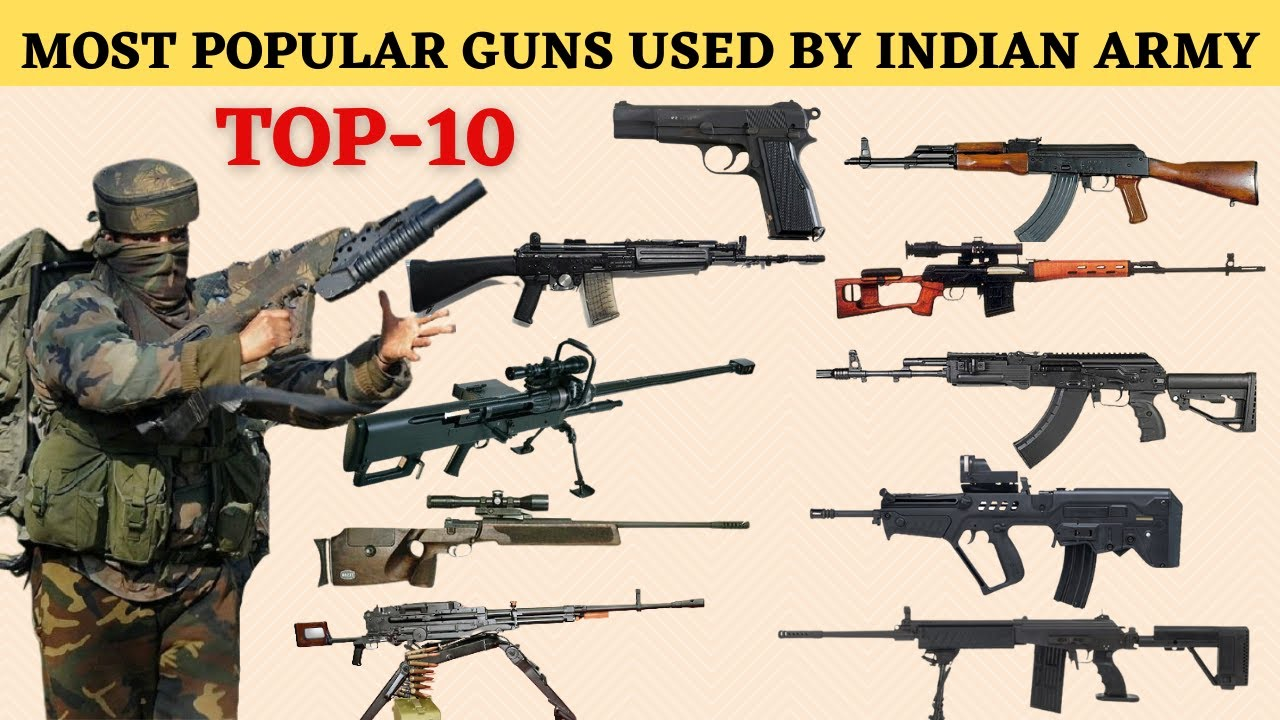 TOP 10 - Most Popular Guns Used By Indian Army   Indian Army Weapons