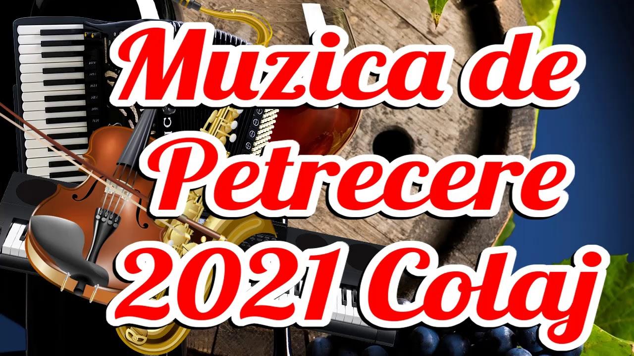 Muzica de petrecere 2021 - Colaj SUPER COLAJ DE PETRECERE Muzica Populara Noua 2021