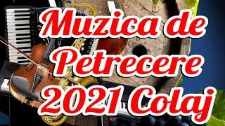 Muzica De Petrecere 2021 Colaj Super Colaj De Petrecere Muzica Populara Noua 2021