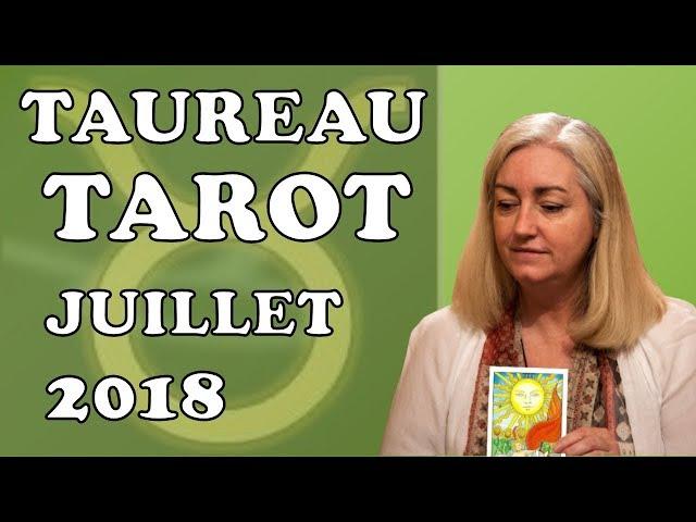 TAUREAU -  Tarot Astrologique - Juillet 2018