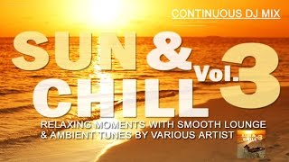 Sun & Chill Vol.3 Relaxing Moments With Smooth Lounge & Ambient Tunes Continuous del mar mix (HD)