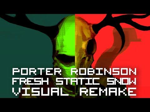 Porter Robinson  Fresh Static Snow【VISUAL REMAKE】