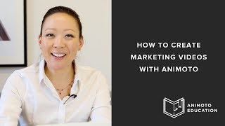 How To Create Marketing Videos In Animoto