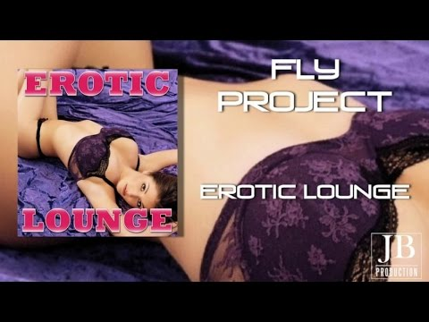 Fly Project - Erotic Lounge
