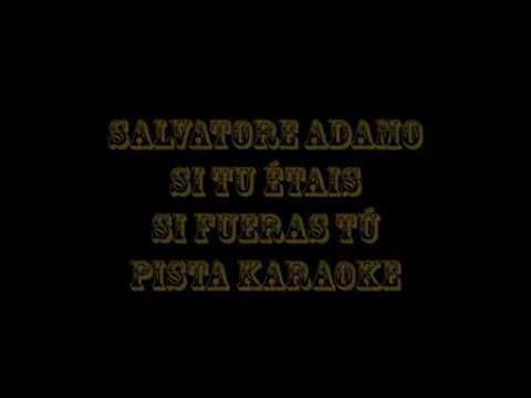 Salvatore Adamo   Si Tu Étais; Si Fueras Tú  Pista Karaoke