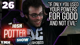 Diabolical or Genius? (EP 26) | The Josh Potter Show