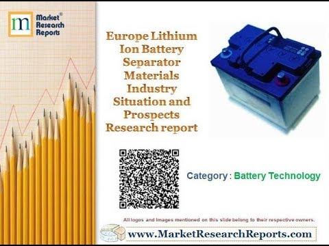 Europe Lithium Ion Battery Separator Materials Industry Situation and Prospects Research report