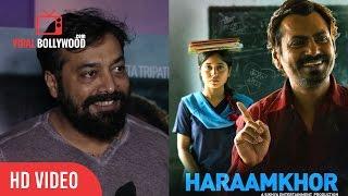 Anurag Kashyap Review On Haraamkhor | Nawazuddin Siddiqui And Shweta Tripathi