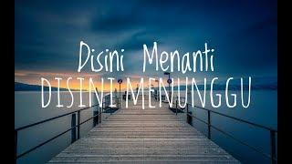 Download lagu Disana Menanti Disini Menunggu Ukays Lirik MP3
