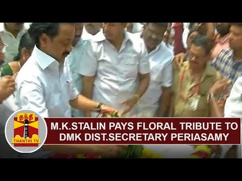 M.K.Stalin pays floral tribute to Thoothukudi DMK District Secretary N.Periyasamy