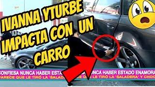 ¡SE CHOCÓ! ASI QUE EL CARRO DE IVANNA YTURBE TRAS ACCIDENTE VEHICULAR
