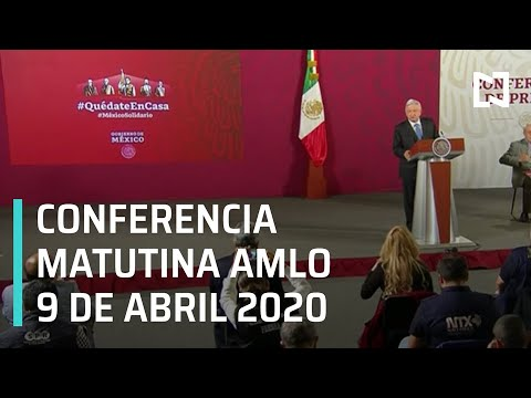 Conferencia matutina AMLO/ 9 de abril 2020