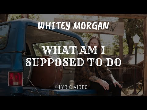 The Stansbury Show - Whitey Morgan and the 78's-What am i supposed to do?