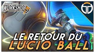►WORKSHOP MODE: LUCIO BALL! LE CLASSIQUE RECRÉÉ!!◄ OVERWATCH FR