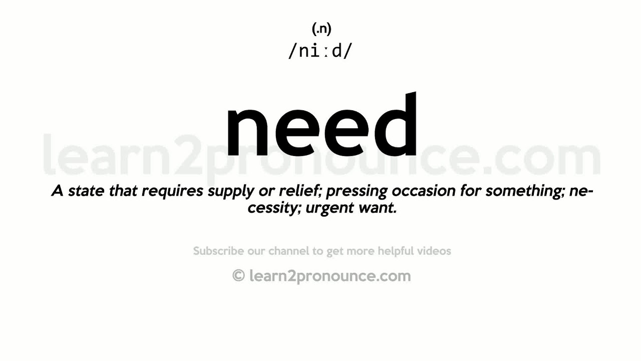 Pronunciation of Need  Definition of Need