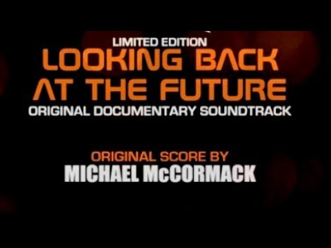Looking Back to the Future - Original Documentary Soundtrack CD Sampler - Michael McCormack /All New