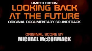 Looking Back to the Future - Original Soundtrack Limited Edition CD Preview - Michael McCormack
