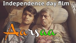 AARSAA   An INSPIRATIONAL INDIAN FILM   Happy Independence Day 2016