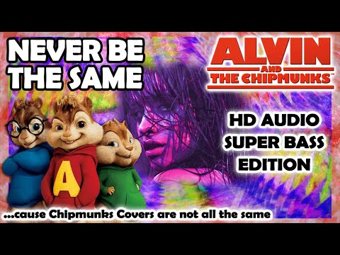 Never Be The Same (Alvin And Chipmunks HD COVER) - Camila Cabello - NO ROBOTIC VOICES