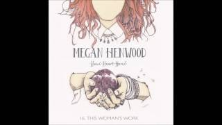 16. Megan Henwood - This Woman's Work (Kate Bush cover)