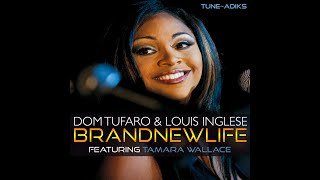 Dom Tufaro & Louis Inglese f. Tamara Wallace - Brand New Life (Official Video)