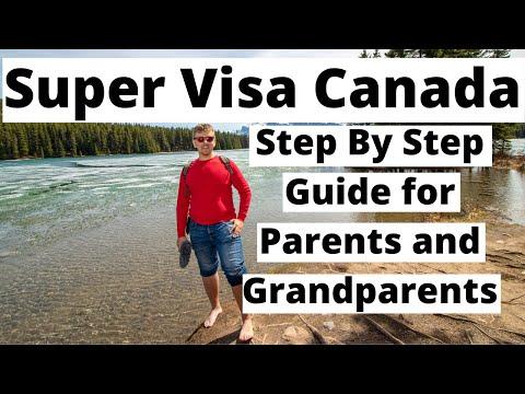 Super Visa Canada | Step By Step Guide For Parent And Grandparent Visa
