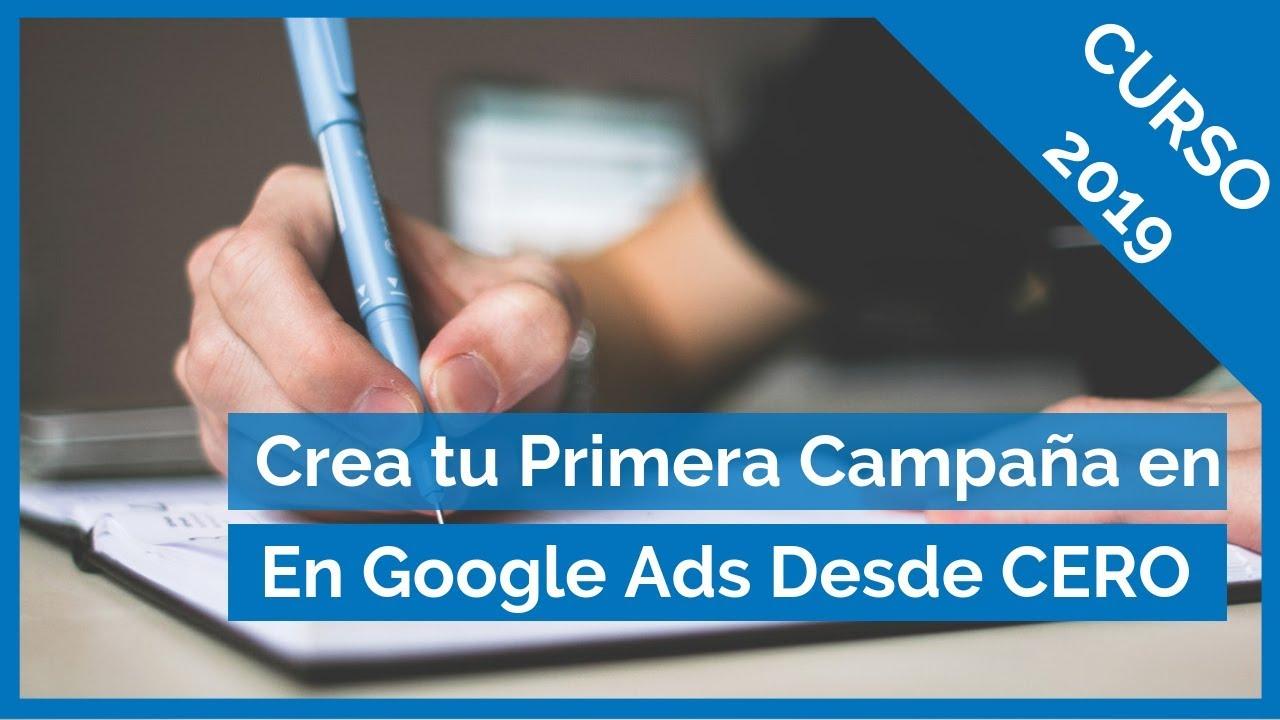 bienvenidos al curso de cómo crear tu primera campaña en google adsbienvenidos al curso de cómo crear tu primera campaña en google ads (adwords 2019)