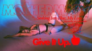 MOTHERMARY - GIVE IT UP (Official Video)